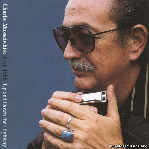 Charlie Musselwhite - Live 1986 - Up and Down the Highway (2000)