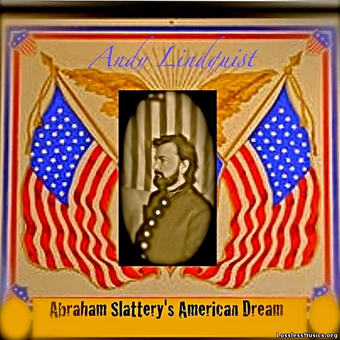 Andy Lindquist - Abraham Slattery's American Dream (2015)
