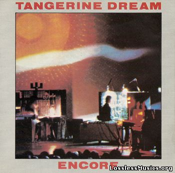 Tangerine Dream - Encore (1977) [1984, UK Release]