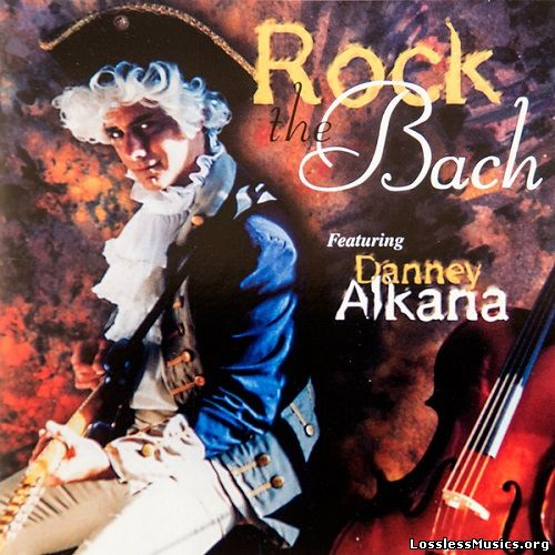 Danney Alkana - Rock The Bach (1999)