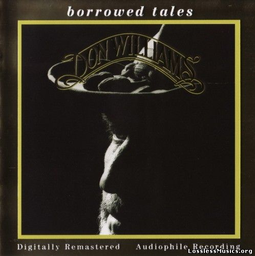Don Williams - Borrowed Tales [Remastered] (2002)