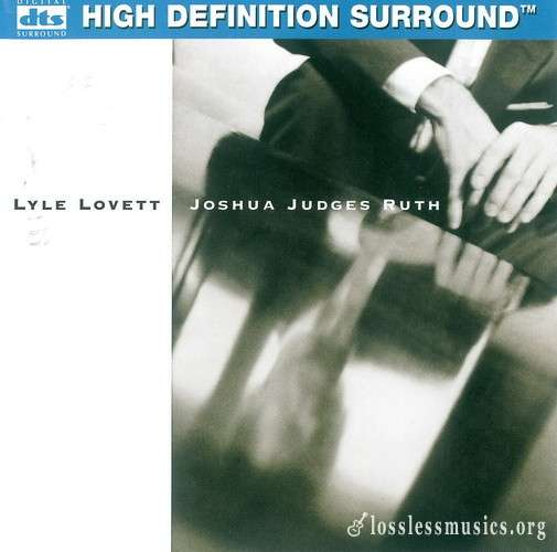 Lyle Lovett - Joshua Judges Ruth [DTS] (1992)