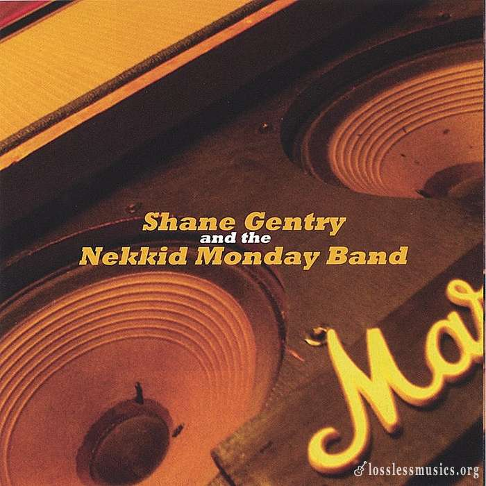Shane Gentry And The Nekkid Monday Band - Shane Gentry And The Nekkid Monday Band (2005)