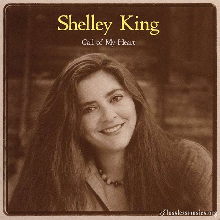 Shelley King - Call Of My Heart (1998)