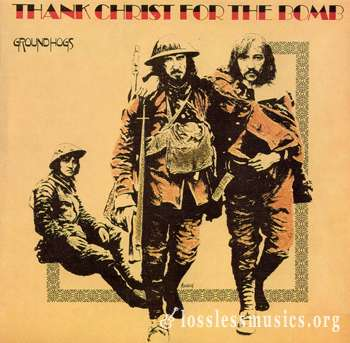 Groundhogs - Thank Christ For The Bomb (1970)