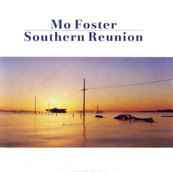 Mo Foster - Southern Reunion (1991)