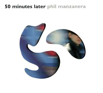 Phil Manzanera - 50 Minutes Later (2005)