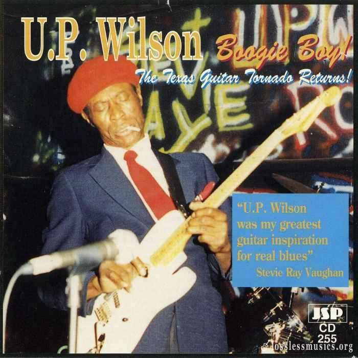 U.P. Wilson - Boogie Boy! The Texas Guitar Tornado Returns! (1994)