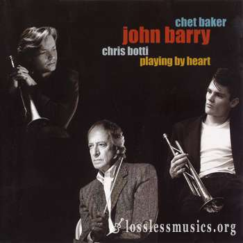 Chet Baker, John Barry, Chris Botti - Playing By Heart (1999)