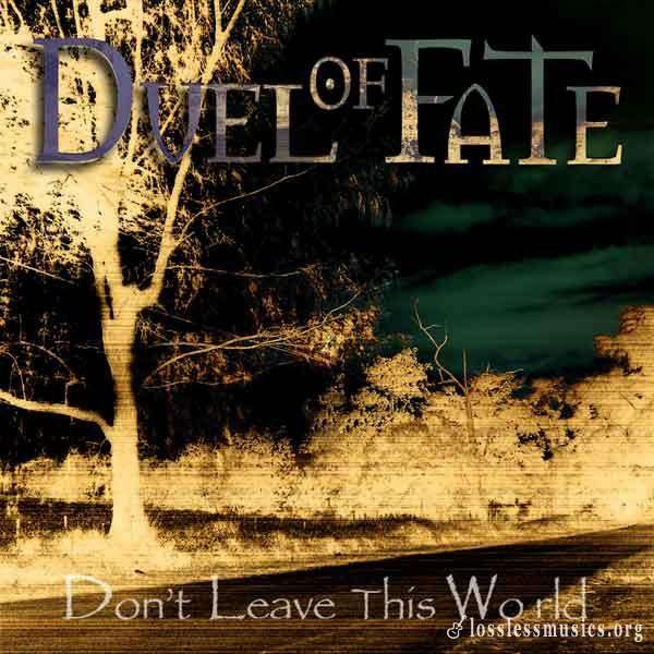Duel Of Fate - Don't Leave This World (2006)