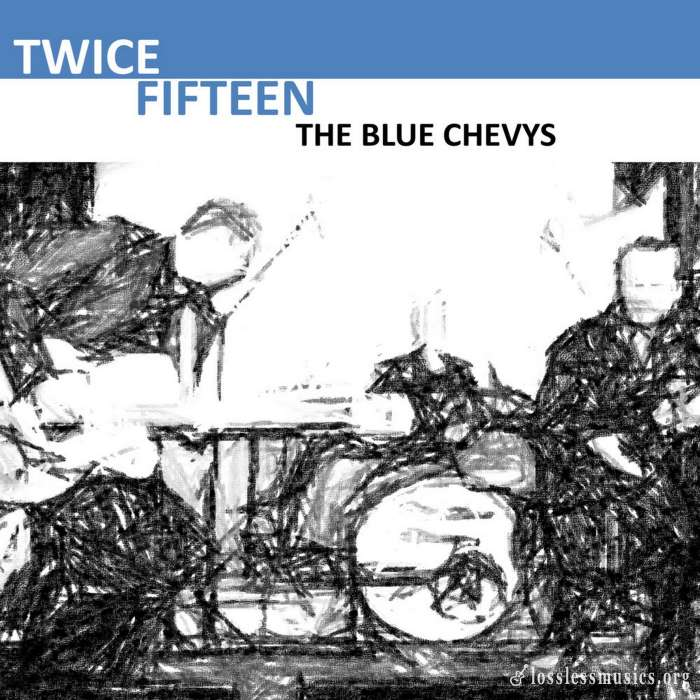 The Blue Chevys - Twice Fifteen (2018)