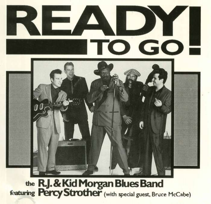 R.J. & Kid Morgan Blues Band Feat. Percy Strother With Bruce McCabe - Ready To Go! (1994)